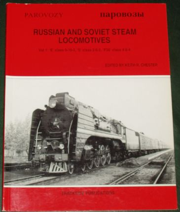Russian and Soviet Steam Locomotives (Volume 1), edited by Keith R. Chester